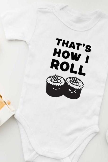 That's How I Roll Sushi Baby Onesie | Funny Food Pun Gender Neutral Baby Bodysuit.